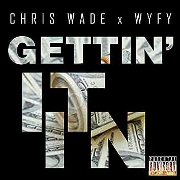 Gettin' It In (feat. Wyfy)