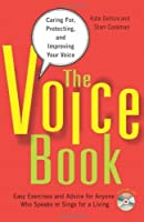 The Voice Book: Caring For, Protecting, and Improving Your Voice by Kate DeVore Starr Cookman(2009-07-01)