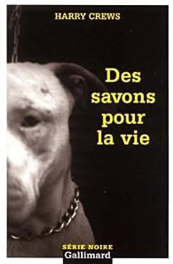 Savons Pour La Vie (Serie Noire 2) (French Edition)