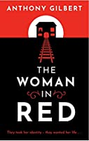 The Woman in Red: classic crime fiction by Lucy Malleson, writing as Anthony Gilbert (Murder Room)