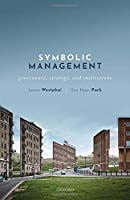 Symbolic Management: Governance, Strategy, and Institutions