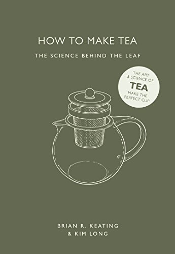 How to Make Tea: The Science Behind the Leaf (How to Make series) (English Edition)
