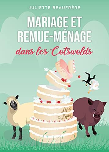 Mariage et remue-ménage dans les Cotswolds: Évadez-vous au...