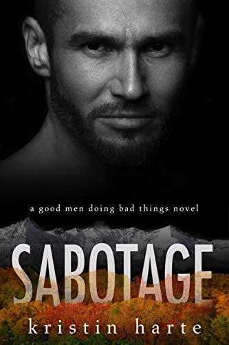 Sabotage: A Good Men Doing Bad Things Novel (Vigilante Justice Book 5)
