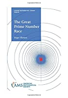 The Great Prime Number Race (Student Mathematical Library)