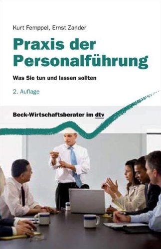 Praxis der Personalführung: Was Sie tun und lassen sollten (Beck-Wirtschaftsberater im dtv)
