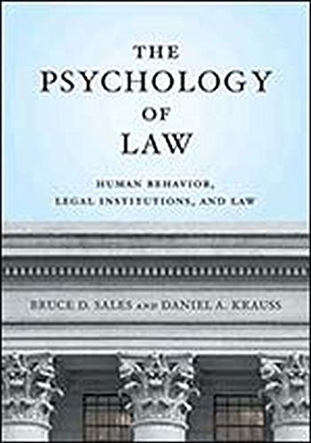 The Psychology of Law: Human Behavior, Legal Institutions, and Law (Law and Public Policy/Psychology and the Social Scie