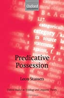 Predicative Possession (Oxford Studies in Typology and Linguistic Theory)