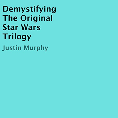 Demystifying the Original Star Wars Trilogy audiobook cover art