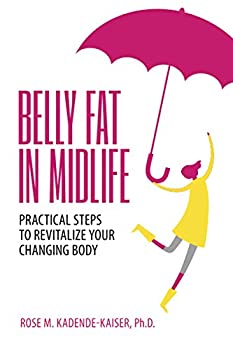 Belly Fat in Midlife  Practical Steps to Revitalize Your Changing Body