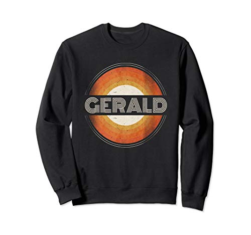Graphic Tee First Name Gerald Retro Personalized Vintage Sweatshirt