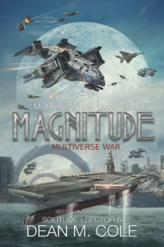 Compare Textbook Prices for Magnitude: A Military Science Fiction Thriller Multiverse Space Book One  ISBN 9798453952175 by Cole, Dean M.