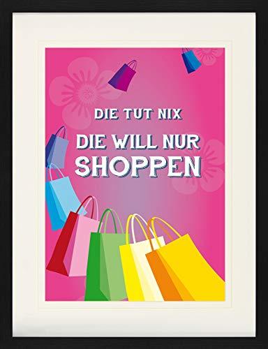 1art1 Shopping - Die TUT Nix, Die Will Nur Shoppen, Pink Gerahmtes Bild Mit Edlem Passepartout | Wand-Bilder | Kunstdruck Poster Im Bilderrahmen 80 x 60 cm