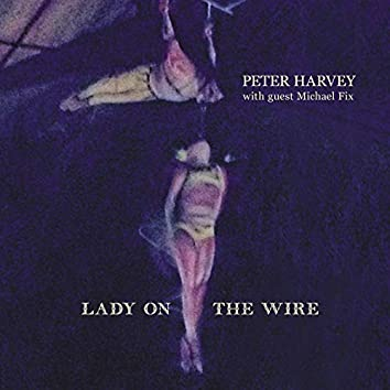 Lady On The Wire