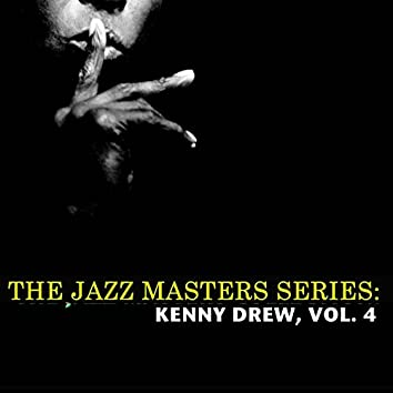 The Jazz Masters Series: Kenny Drew, Vol. 4