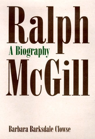 Ralph McGill:A Biography by Barbara Barksdale Clowse (1998-11-01)