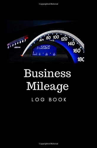 Mileage Tracker Log Book: Vehicle Mileage Keeper Tracker for Expense Taxes Business or Person Notebook   Blue Car Speed Meter Console Dashboard Panel Cover