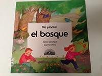 El Bosque (Mis Plantas) 0812047125 Book Cover