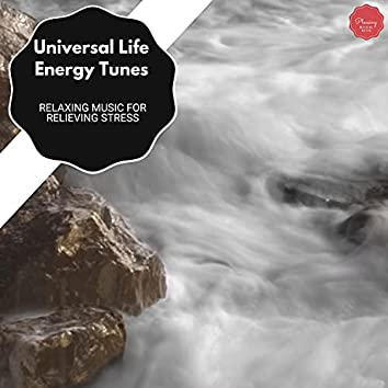 Universal Life Energy Tunes - Relaxing Music For Relieving Stress