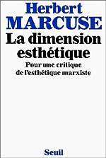 La Dimension esthétique - Pour une critique de l'esthétique marxiste de Herbert Marcuse