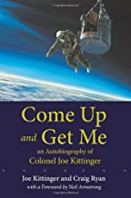 Come Up and Get Me: An Autobiography of Colonel Joe Kittinger