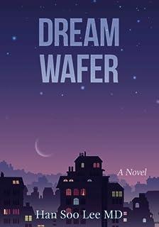 Dream Wafer: A Novel