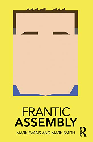 Frantic Assembly (Routledge Performance Practitioners) (English Edition)