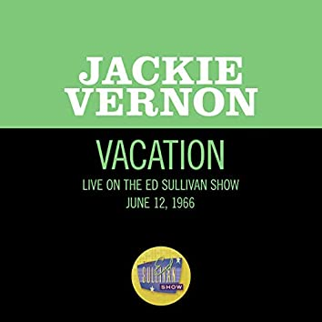 Vacation (Live On The Ed Sullivan Show, June 12, 1966)
