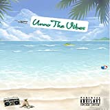 Unno The Vibes [Explicit]