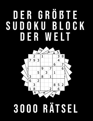 Der Größte Sudoku Block der Welt - 3000 RÄTSEL: Normal bis Extrem Schwer | XXL Sammlung mit Lösungen | Tolles Rätselbuch Geschenk für Jugendliche & Erwachsene und für Großeltern & Senioren