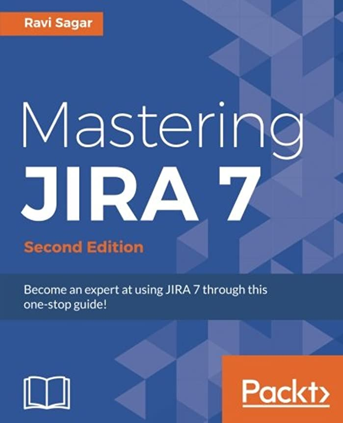 素子どこにも黙Mastering JIRA 7 - Second Edition