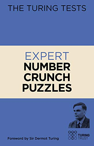 The Turing Tests Expert Number Crunch Puzzles (The Turing Tests, 9)