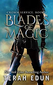 Blades Of Magic (Crown Service Book 1) by [Terah Edun]