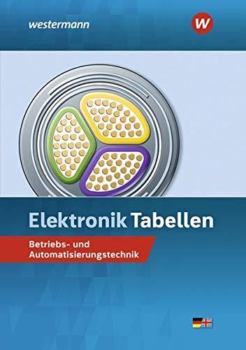 Elektronik Tabellen: Betriebs- und Automatisierungstechnik: Tabellenbuch: Betriebs- und Automatisierungstechnik / Betriebs- und Automatisierungstechnik: Tabellenbuch
