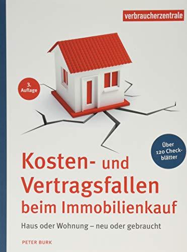 Kosten- und Vertragsfallen beim Immobilienkauf: Bei Neubau, Haus oder Wohnungskauf. Mit mehr als 120 Checkblättern