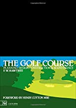 The Golf Course: Planning, design, construction and management