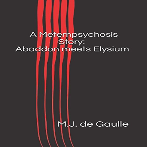 A Metempsychosis Story Audiobook By M.J. de Gaulle cover art