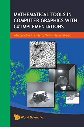 Compare Textbook Prices for Mathematical Tools In Computer Graphics With C# Implementations Illustrated Edition ISBN 9789812791030 by Hardy, Alexandre,Steeb, Willi-Hans