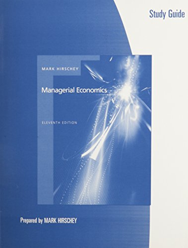 Study Guide for Hirschey's Managerial Economics, 11th