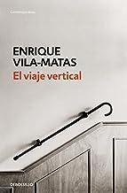 El viaje vertical (Contemporánea) (Spanish Edition)