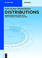 Distributions: Generalized Functions With Applications in Sobolev Spaces (De Gruyter Textbook)