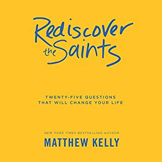 Rediscover the Saints: Twenty-Five Questions That Will Change Your Life Titelbild