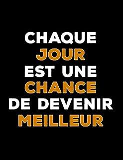 Chaque Jour Est Une Chance De Devenir Meilleur: Carnet de Coach de Basket | 102 pages, ..