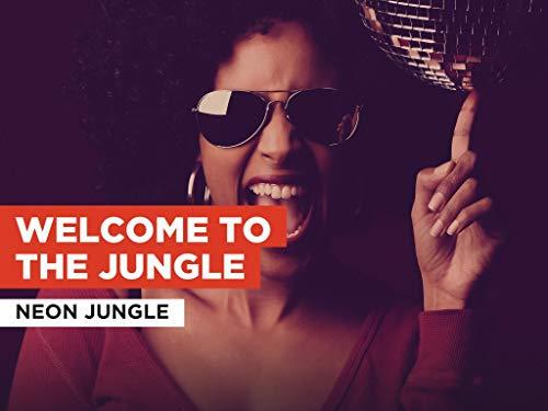 Welcome To The Jungle im Stil von Neon Jungle