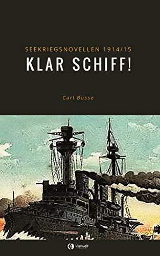Klar Schiff!: Seekriegsnovellen 1914/15