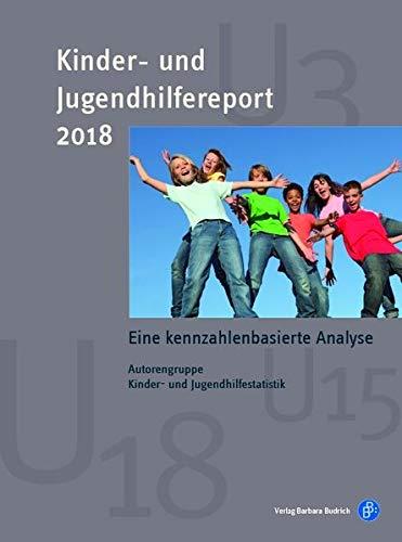 Kinder- und Jugendhilfereport 2018: Eine kennzahlenbasierte Analyse