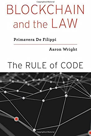 Blockchain and the Law – The Rule of Code