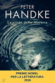 La notte della Morava di [Peter Handke, C. Groff]