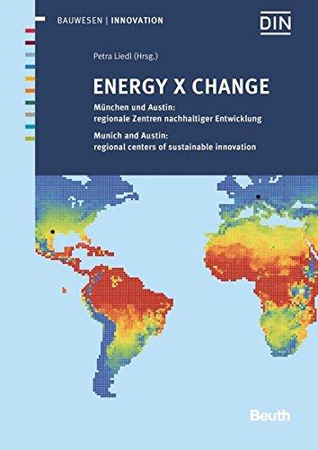 ENERGY X CHANGE: München und Austin: regionale Zentren nachhaltiger Entwicklung (Beuth Innovation)