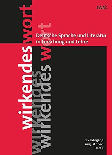 Wirkendes Wort: Deutsche Sprache und Literatur in Forschung und Lehre (70. Jahrgang, August 2020, Heft 2)